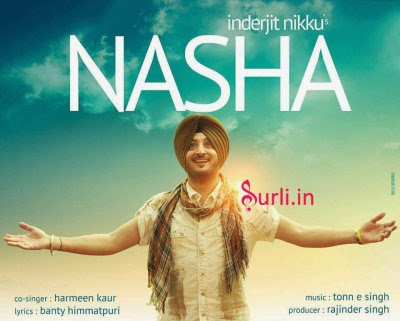 nasha lyrics & hd official video  inderjit nikku & harmeen kaur