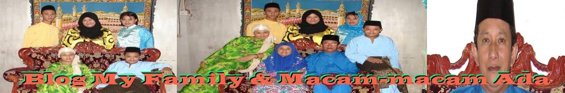 My Family & Macam-macam ada