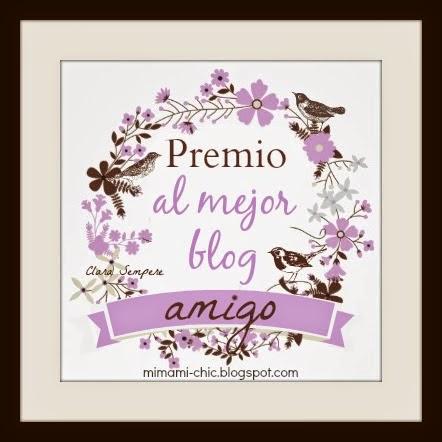 http://www.mimamichic.com/2014/02/premio-al-mejor-blog-amigo.html#.U7kTXfRdVPR