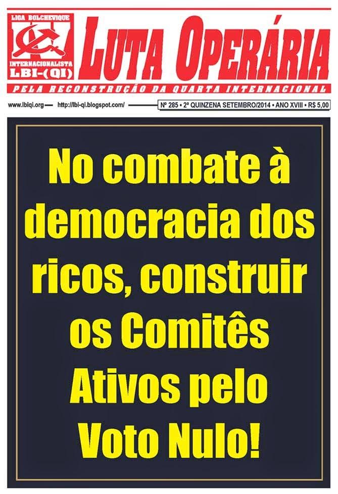 LEIA A EDIÇÃO DO JORNAL LUTA OPERÁRIA Nº 285, 2ª QUINZENA DE SETEMBRO/2014