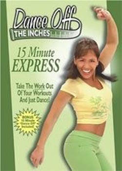 Dance Off the Inches – 15 Minute Express (2005)
