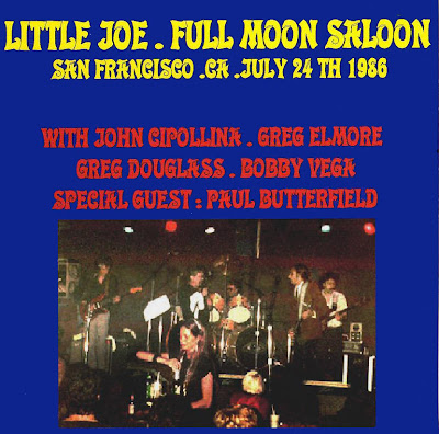 Little Joe Featuring John Cipollina & Paul Butterfield - Full Moon Saloon - SF - July 24th 1986 (Wave)