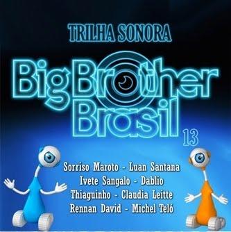 Trilha%2BSonora%2BBig%2BBrother%2BBrasil%2B13%2B%25282013%2529 Big Brother Brasil 13 Trilha Sonora