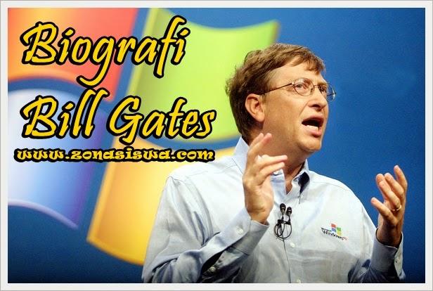 Biografi Tokoh Dunia : Bill Gates | www.zonasiswa.com