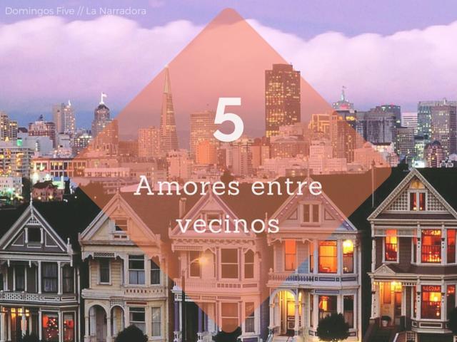 5-amores-entre-vecinos