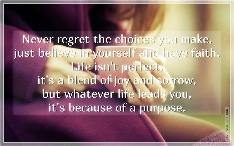 Never Regret The Choices You Make, Picture Quotes, Love Quotes, Sad Quotes, Sweet Quotes, Birthday Quotes, Friendship Quotes, Inspirational Quotes, Tagalog Quotes