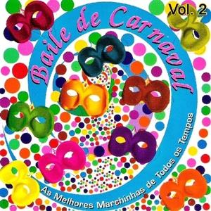 Baile De Carnaval   As Melhores Marchinhas De Todos Os Tempos   Vol. 2