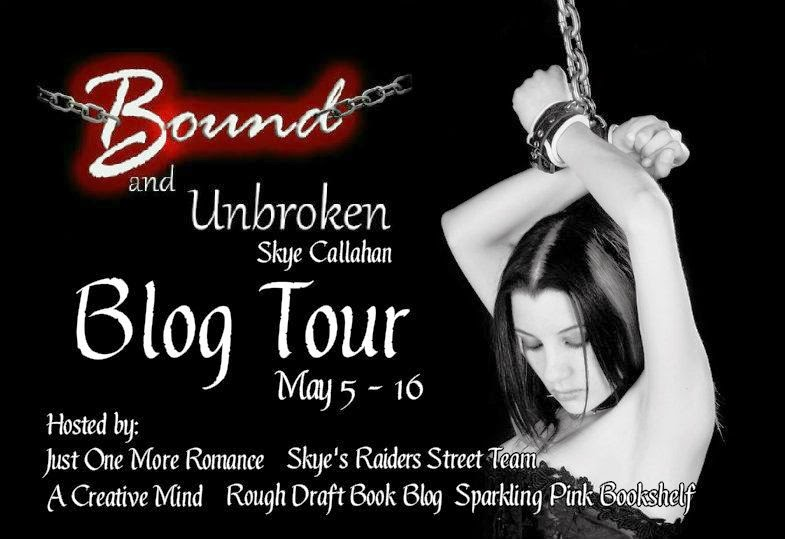 Bound and Unbroken by Skye Callahan Blog Tour & Giveaway!!!