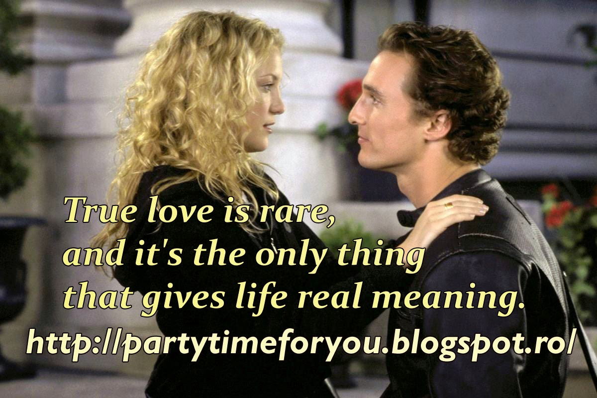 True love is rare, and it's the only thing that gives life real meaning.
