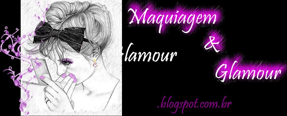 Maquiagem e Glamour