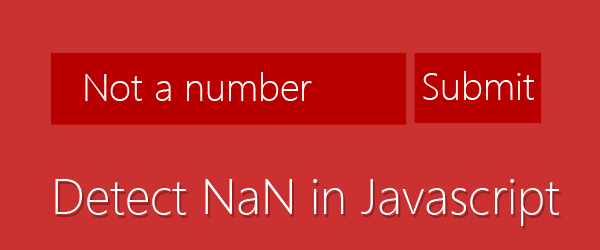 Detect NaN in Javascript