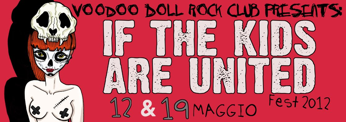 IF THE KIDS ARE UNITED FEST::MAY 12/19::VOODOO DOLL ROCK CLUB, NOTO