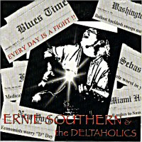 Ernie Southern & The Deltaholics - Every Day Is A Fight