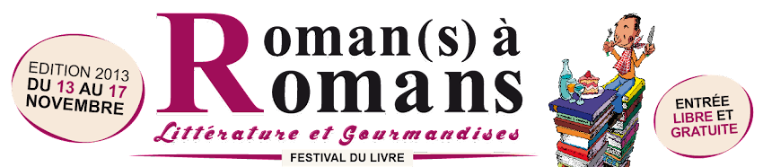roman(s) à Romans 2013 : Littérature et Gourmandises