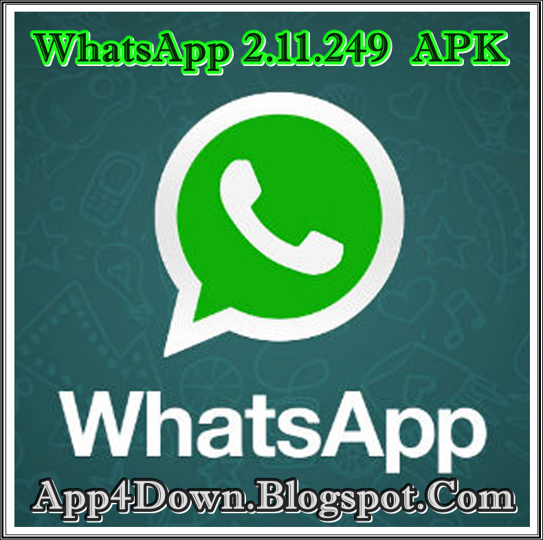 whatsapp messenger 2 11 249 for android apk update app4downloads app for downloads