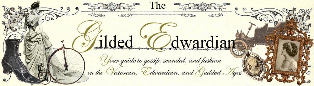 The Gilded Edwardian