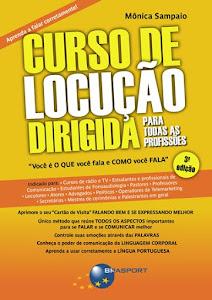 Livro: CURSO DE LOCUÇÃO DIRIGIDA PARA TODAS AS PROFISSÕES - 3a edição - Mônica Sampaio