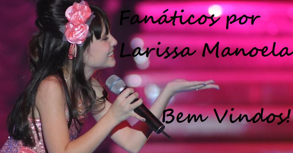 Fanaticos Por Larissa Manoela