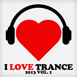 Trance Download   I Love Trance 2013 Vol.1