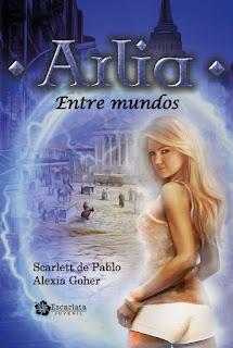 Reseña Arlia. Entre mundos by Scarlett de Pablo & Alexia Goher