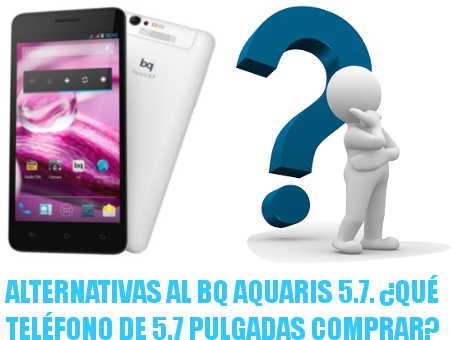 Anternativas bq Aquaris 5.7 - bq Aquaris