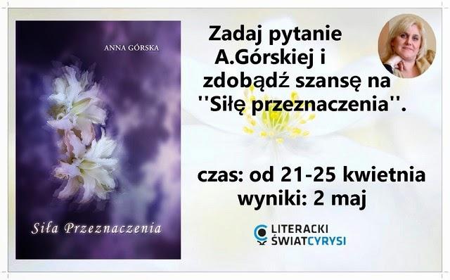 http://cyrysia.blogspot.com/2015/04/konkurs-z-anna-gorska.html