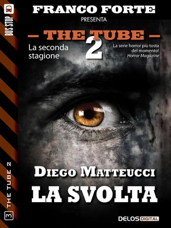 The Tube 2 #3 - La svolta (Diego Matteucci)