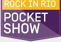 Oi Pocket Show Rock in Rio www.oipocketshow.com.br