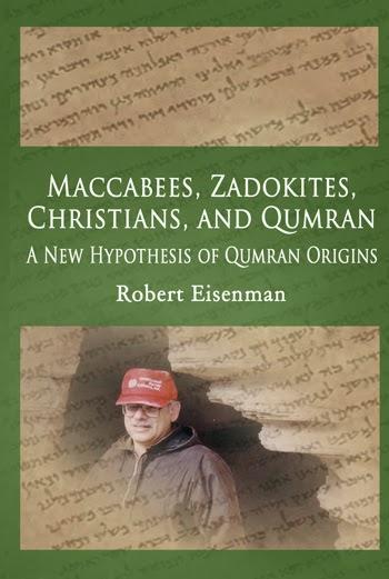 Maccabees, Zadokites, Christians, and Qumran: A New Hypothesis of Qumran Origins Robert Eiseman