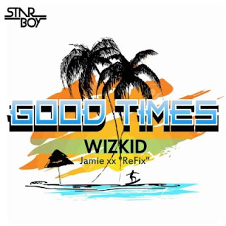 Wizkid Good Times freestyle