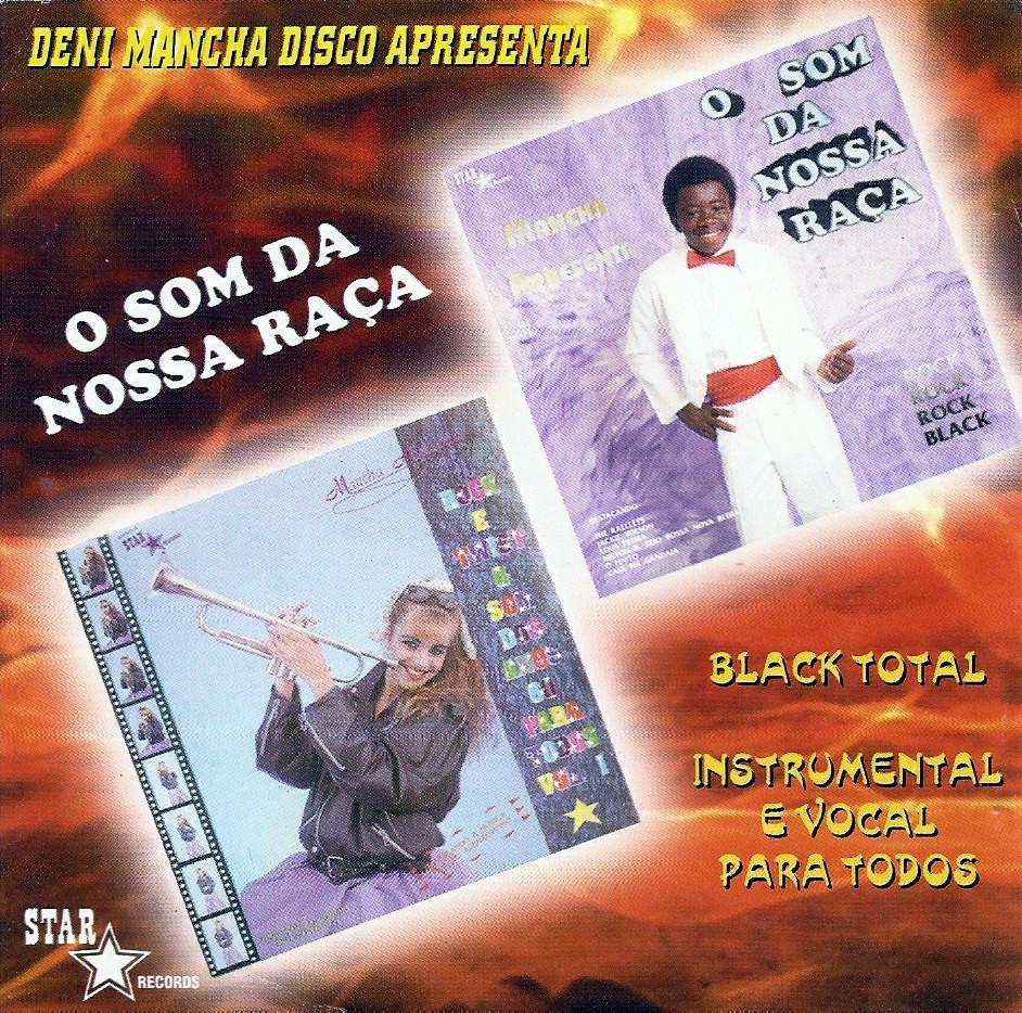 DENI MANCHA DISCO APRESENTA - O SOM DA NOSSA RAÇA