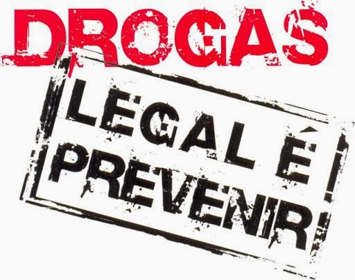 DROGAS: LEGAL É PREVENIR !