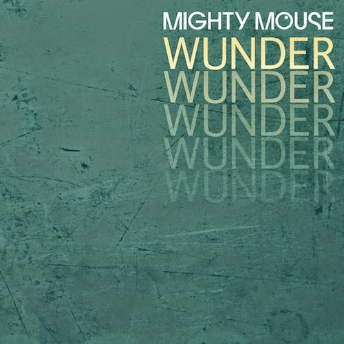 Mighty Mouse - Wunder
