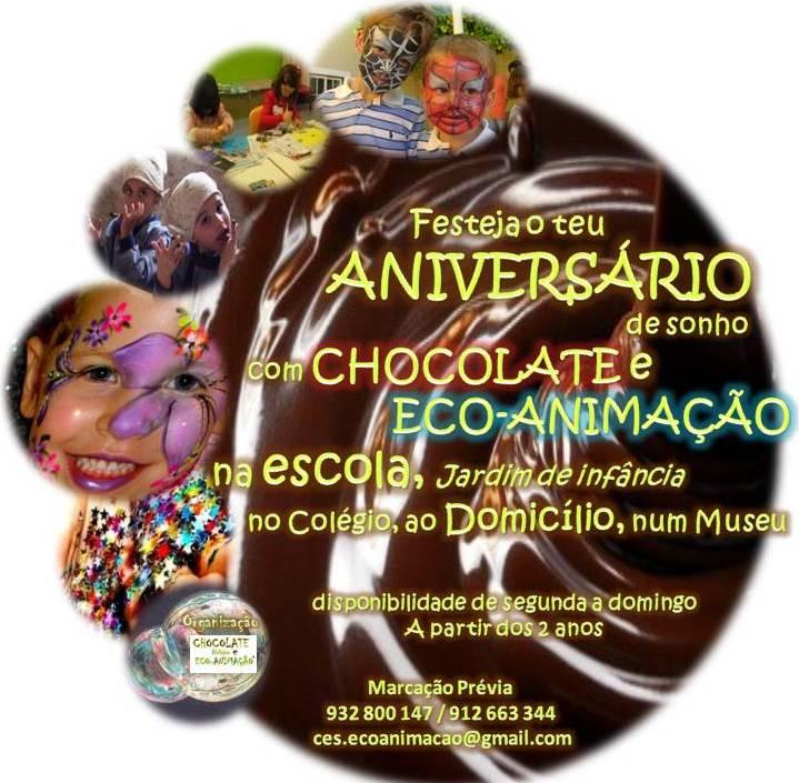 VEM FESTEJAR O TEU ANIVERSÁRIO COM CHOCOLATE E ECO-ANIMAÇÃO