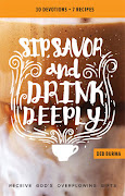 Sip, Savor, and Drink Deeply devotional