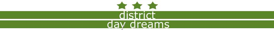 District Day Dreams