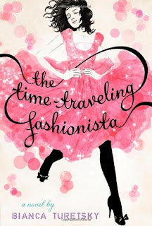 The Time Traveling Fashionista by Bianca Turetsky