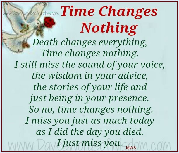 Rip Quotes For A Friends Mom : Daveswordsofwisdom time changes nothing