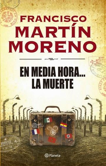 En media hora... La Muerte - Francisco Martín Moreno
