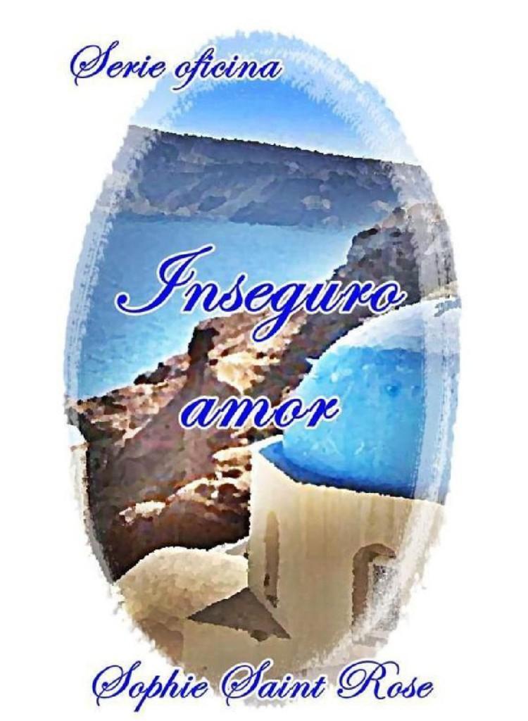 bookadictas inseguro amor serie oficina sophie saint rose
