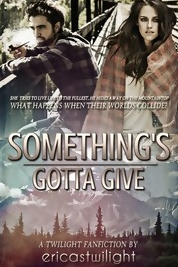 https://www.fanfiction.net/s/10402338/1/Something-s-Gotta-Give