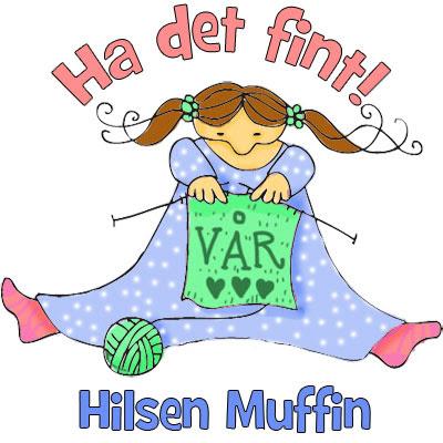 Ha det fint, Hilsen Muffin