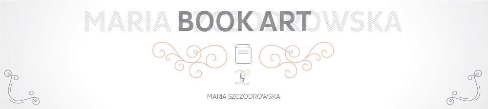 Maria Szczodrowska - książka autorska, książka artystyczna