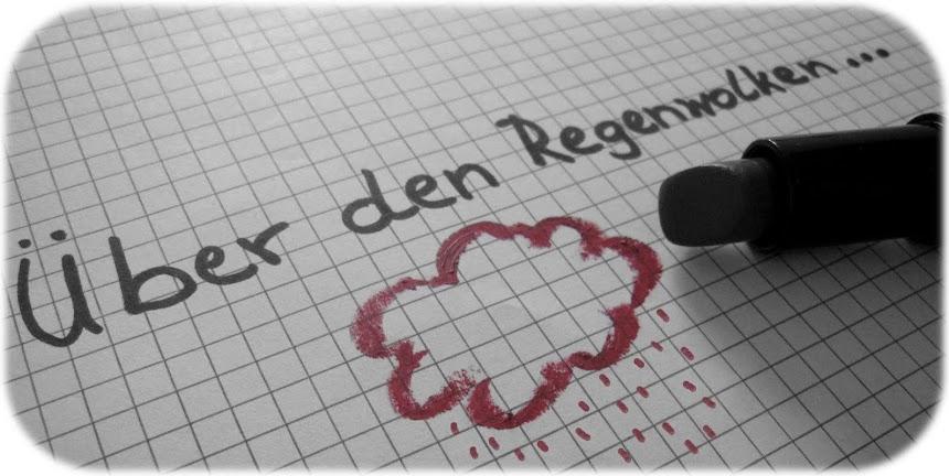 Über den Regenwolken...