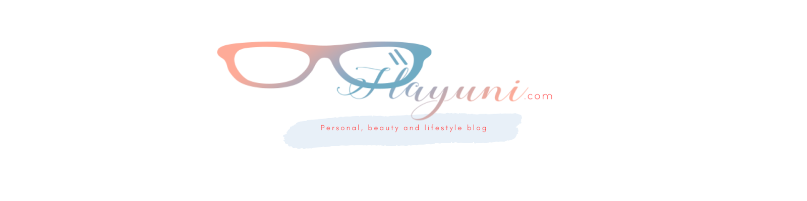 kacamatahayuni | Beauty and Lifestyle Blogger
