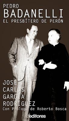 """""""Pedro Badanelli. El presbítero de Perón"""""""
