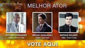 Antônio Fagundes, Bruno Gagliasso ou Mateus Solano. Escolha o seu ator preferido, para ganhar o prêmio de melhor do ano...