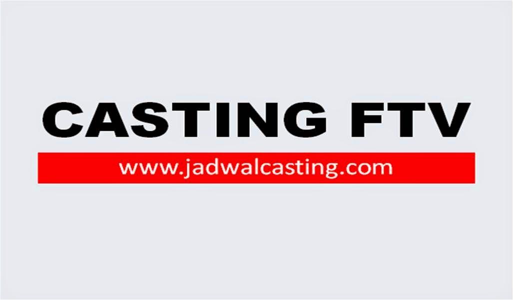 Info lowongan Casting FTV 2015 Terbaru
