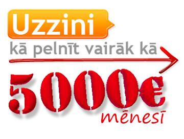 5000 eiro mēnesī!