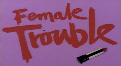 http://4.bp.blogspot.com/-seCQXG3v238/TrmOcFogH_I/AAAAAAAAAQ8/0ChBAF4y8Hk/s1600/female_trouble_title.jpg
